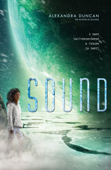 """Sound"" Alexandra Duncan"